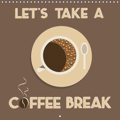 Let's take a coffee break (Wall Calendar 2019 300 × 300 mm Square), Kathleen Bergmann