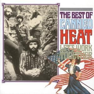 Let'S Work Together - The Best Of, Canned Heat