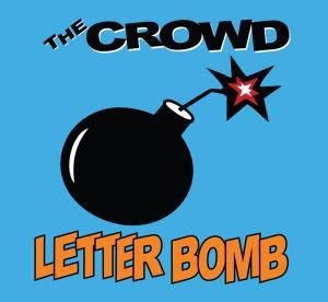 Letter Bomb, The Crowd