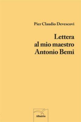 Lettera al mio maestro Antonio Bemi, Pier Claudio Devescovi