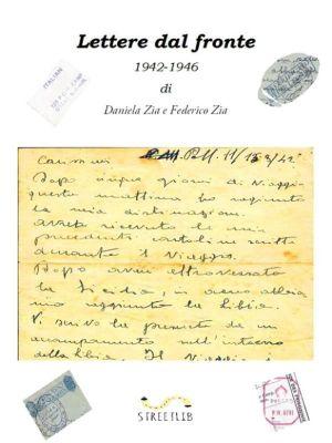 Lettere dal fronte: 1942 - 1946, Federico Zia, Daniela Zia