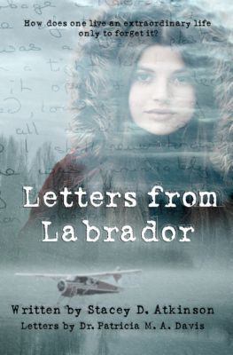Letters from Labrador, Stacey D. Atkinson