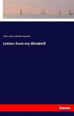 Letters from my Windmill, Keith Adams, Mireille Harmelin