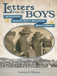 Letters from the Boys, Carrie A. Meyer