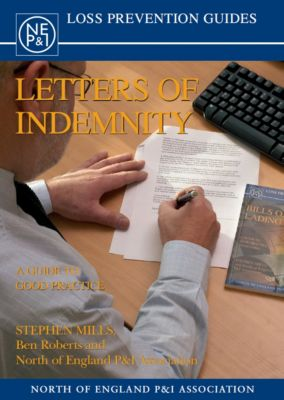 Letters of Indemnity: A Guide to Good Practice, Ben Roberts, Stephen Mills, The North of England PandI Association