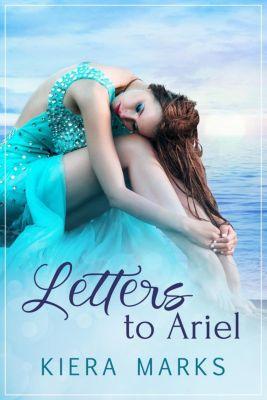 Letters to Ariel, Kiera Marks
