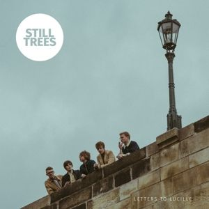 Letters To Lucille (Lp+Mp3) (Vinyl), Still Trees