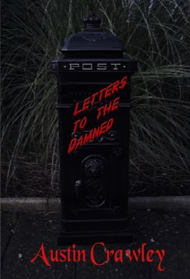 Letters To The Damned, Austin O Crawley