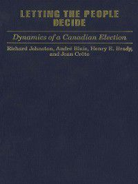 Letting the People Decide, Richard Johnston, Andre Blais