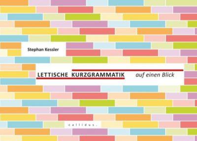 Lettische Kurzgrammatik auf einen Blick - Stephan Kessler  