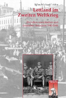 Lettland im Zweiten Weltkrieg, Björn M. Felder
