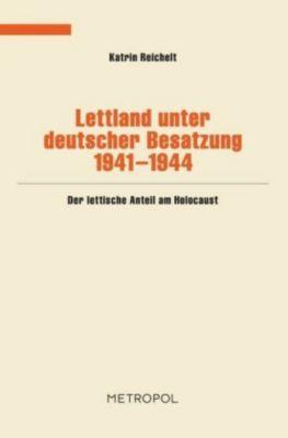 Lettland unter deutscher Besatzung 1941-1944, Katrin Reichelt