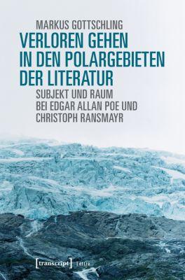 Lettre: Verloren Gehen in den Polargebieten der Literatur, Markus Gottschling