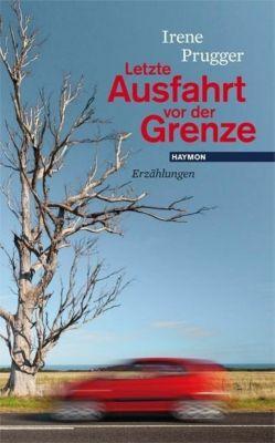 Letzte Ausfahrt vor der Grenze - Irene Prugger pdf epub