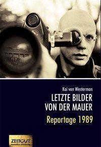 Letzte Bilder von der Mauer, Kai von Westerman