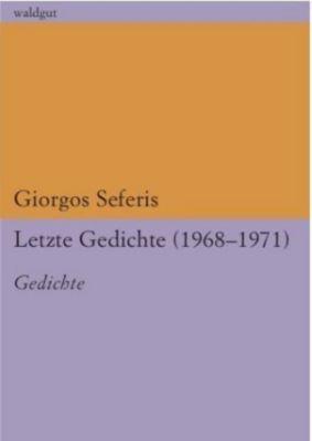 Letzte Gedichte (1968 - 1971) - Giorgos Seferis |