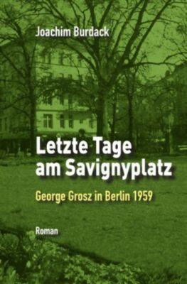 Letzte Tage am Savignyplatz - Joachim Burdack  