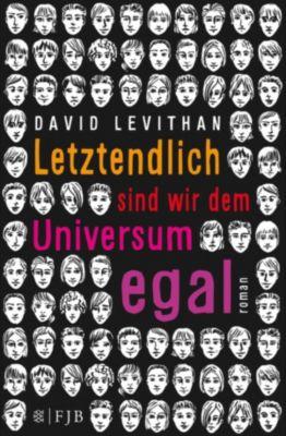 Letztendlich sind wir dem Universum egal, David Levithan