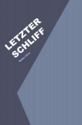 Letzter Schliff - Walter Orlov  
