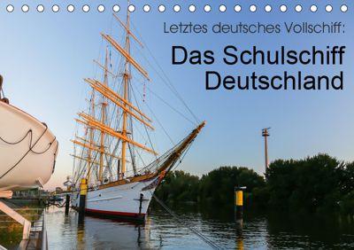 Letztes deutsches Vollschiff: Das Schulschiff Deutschland (Tischkalender 2019 DIN A5 quer), rsiemer