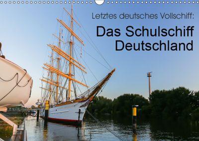 Letztes deutsches Vollschiff: Das Schulschiff Deutschland (Wandkalender 2019 DIN A3 quer), rsiemer