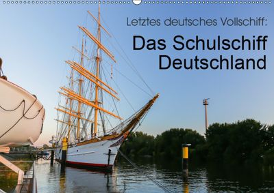 Letztes deutsches Vollschiff: Das Schulschiff Deutschland (Wandkalender 2019 DIN A2 quer), rsiemer