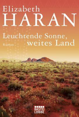 Leuchtende Sonne, weites Land, Elizabeth Haran