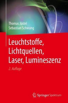 Leuchtstoffe, Lichtquellen, Laser, Lumineszenz