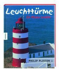 Leuchttürme - für Kinder erzählt, Philip Plisson