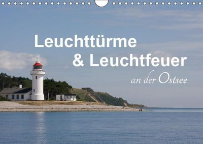 Leuchttürme und Leuchtfeuer an der Ostsee (Wandkalender 2019 DIN A4 quer), k.A. Carina-Fotografie