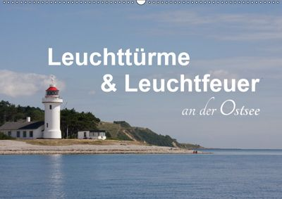 Leuchttürme und Leuchtfeuer an der Ostsee (Wandkalender 2019 DIN A2 quer), Carina-Fotografie