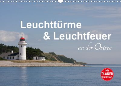 Leuchttürme und Leuchtfeuer an der Ostsee (Wandkalender 2019 DIN A3 quer), Carina-Fotografie