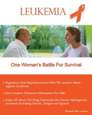 Leukemia One Woman's Battle For Survival, Elizabeth May Lovelace