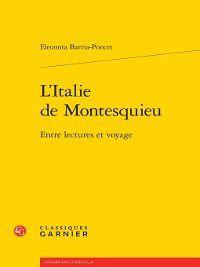 L'Europe des Lumières: L'Italie de Montesquieu--Entre lectures et voyage, Eleonora Barria-Poncet