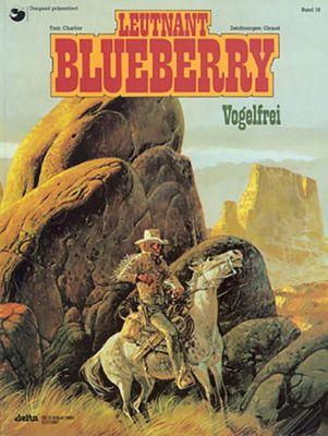Leutnant Blueberry: Bd.16 Vogelfrei, Jean-Michel Charlier, Jean Giraud