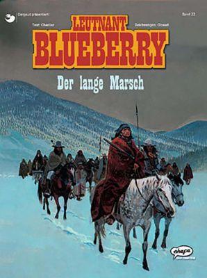 Leutnant Blueberry: Bd.22 Der lange Marsch, Jean-Michel Charlier, Jean Giraud