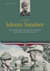 Leutnant Johann Sandner - Roland Kaltenegger |