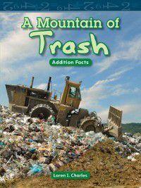 Level 1 (Mathematics Readers): A Mountain of Trash, Loren I. Charles