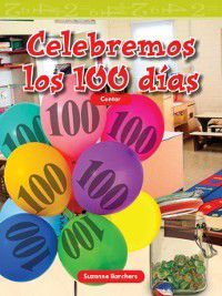Level 1 (Mathematics Readers): Celebremos los 100 días (Celebrate 100 Days), Suzanne Barchers
