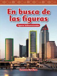 Level 1 (Mathematics Readers): En busca de las figuras (Looking for Shapes), Suzanne Barchers