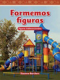 Level 1 (Mathematics Readers): Formemos figuras (Shaping Up), Suzanne Barchers