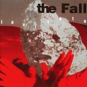 Levitate (Expanded+Remastered 2cd Edition), The Fall