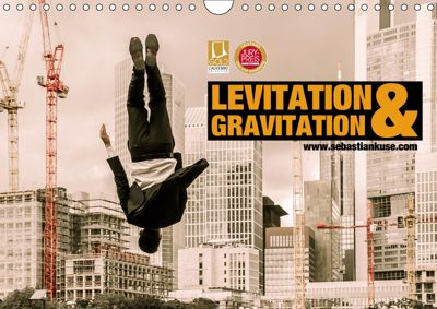 Levitation und Gravitation (Wandkalender 2019 DIN A4 quer), Sebastian Kuse