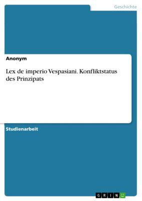 Lex de imperio Vespasiani. Konfliktstatus des Prinzipats