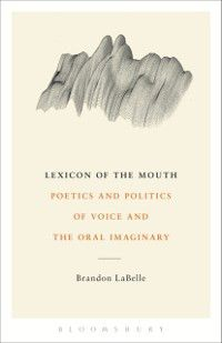Lexicon of the Mouth, Brandon Labelle