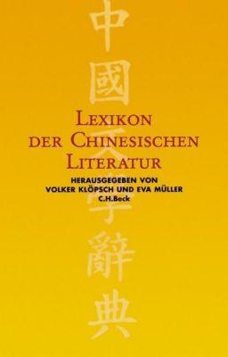 Lexikon der Chinesischen Literatur, EVA MÜLLER (HG.), VOLKER KLÖPSCH (HG.)
