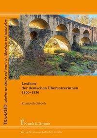 Lexikon der deutschen Übersetzerinnen 1200-1850, Elisabeth Gibbels