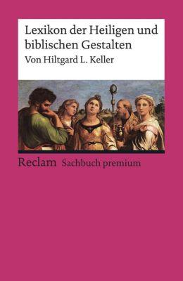 Lexikon der Heiligen und biblischen Gestalten - Hiltgard L. Keller |