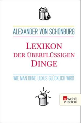 Lexikon der überflüssigen Dinge, Alexander von Schönburg