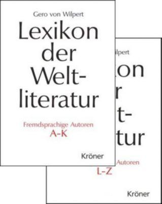 Lexikon der Weltliteratur: Fremdsprachige Autoren, 2 Bde., Gero von Wilpert